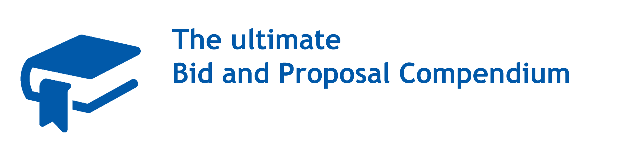 The Ultimate Bid and Proposal Compendium
